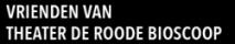 Vrienden van Theater de Roode Bioscoop